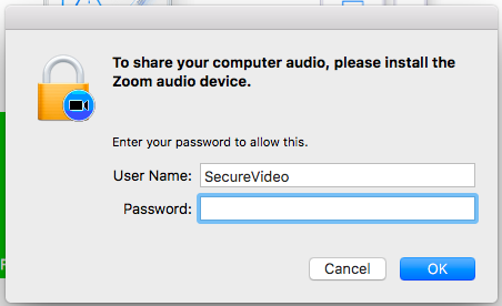 """To share your computer audio, please install the Zoom audio device. Enter your password to allow this."" User Name and password fields for your computer profile credentials"